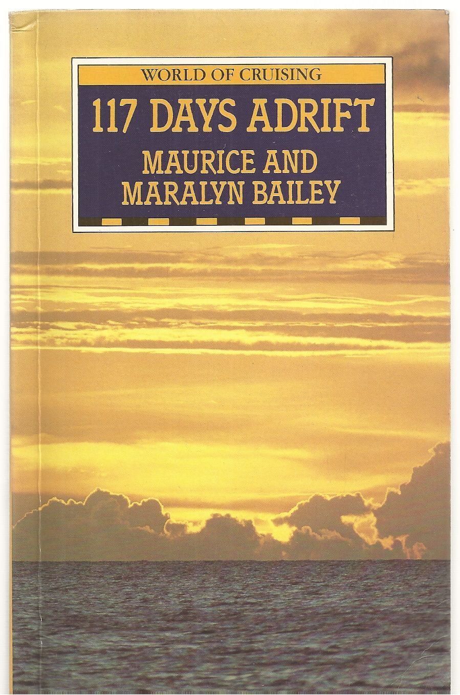 117 Days Adrift (World of Cruising), Bailey, Maurice